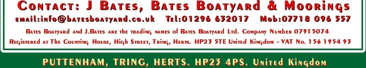 Contact J Bates; email:  info (at) batesboatyard.co.uk. Telephone:01296 632017 Mobile:07718 096557